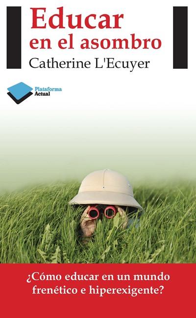 Educar en el Asombre el libro de Catherine L'Ecuyer